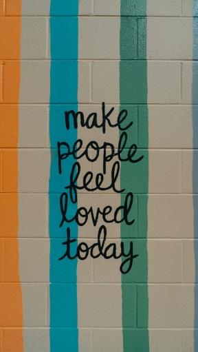 make someone feel loved today
